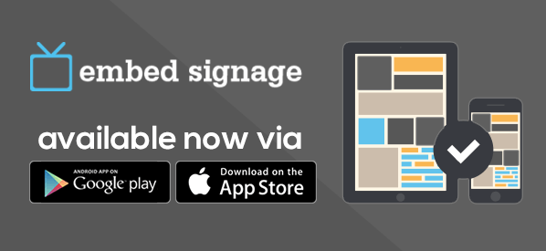 Embedsignage Via App Store And Google Play Embed Signage Cloud Based Digital Signage Software Saas