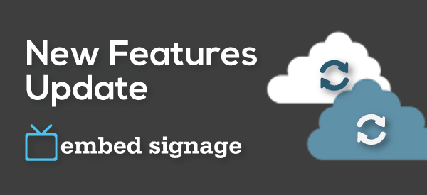 embed signage digital signage software solution new features update august 2015