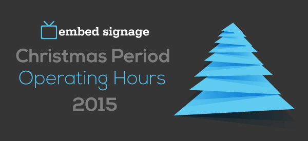 embed signage digital signage software christmas opening times 2015