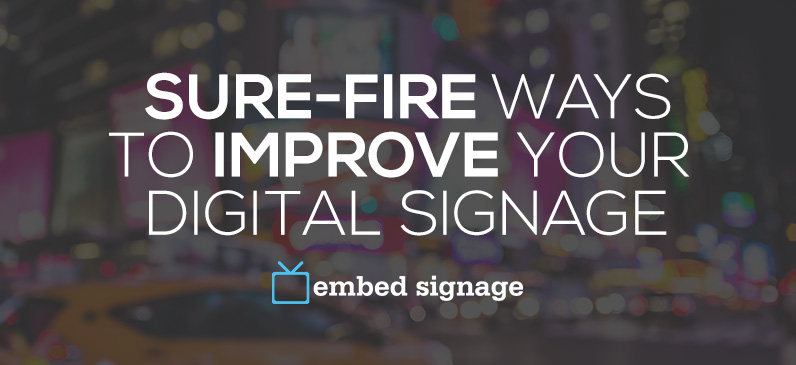 embed signage digital signage software sure-fire ways to improve your digital signage