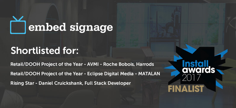 Embed Signage - Digital Signage Software - Install Awards 2017 Shortlist