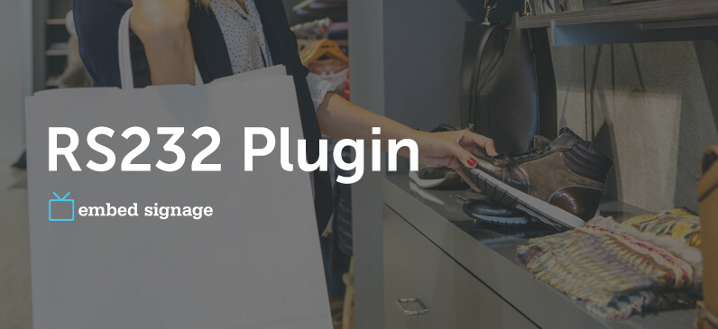 Introducing the RS232 Plugin | embed signage Digital Signage